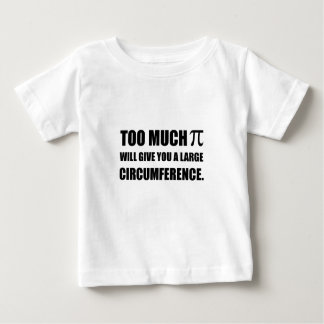 Too Much Pi Symbol Circumference Baby T-Shirt
