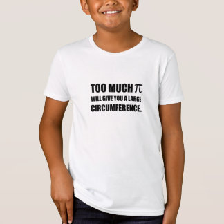 Too Much Pi Symbol Circumference T-Shirt