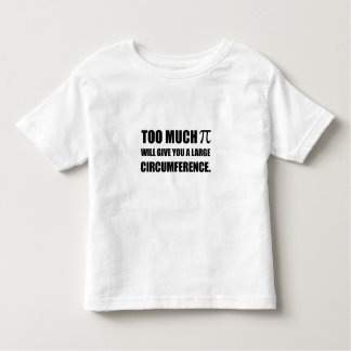 Too Much Pi Symbol Circumference Toddler T-shirt