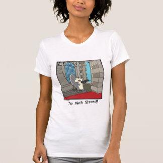 Too much stress - womens shirt