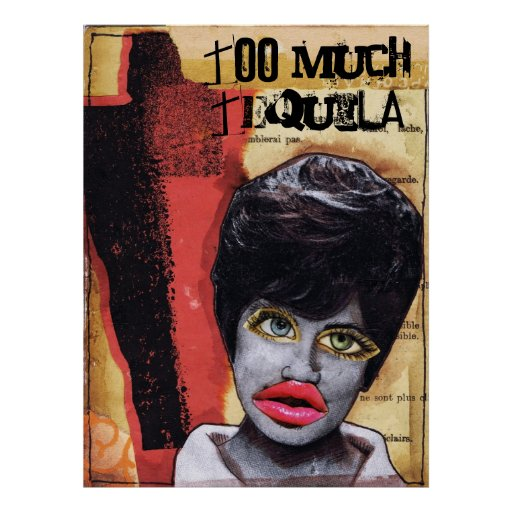 Too Much Tequila Art Collage Poster Print