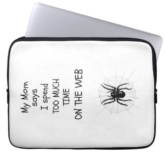 Too much time on the web laptop sleeve