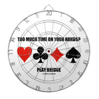 Too Much Time On Your Hands? Play Bridge Dartboards
