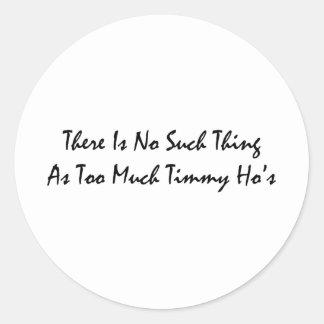 Too Much Timmy Hos Classic Round Sticker