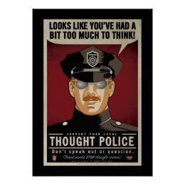 Too Much To Think Thought Police Poster