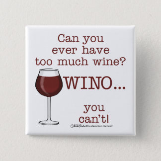 Too Much Wine? WINO Button