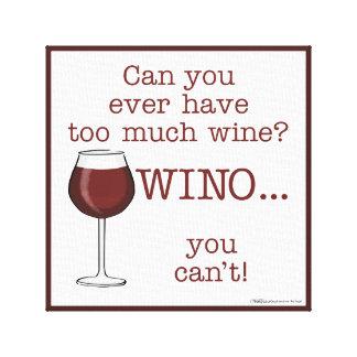 Too Much Wine? WINO Canvas Print
