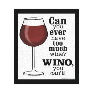 Too Much Wine? WINO (IN BLACK) Canvas Print