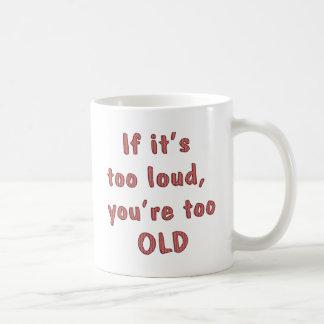 Too Old Coffee Mug