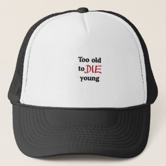too old ton young trucker hat