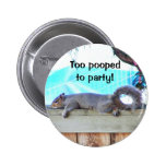 Too Pooped Pinback Button