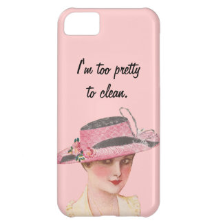 Too Pretty to Clean Cover For iPhone 5C