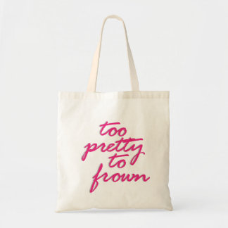 Too Pretty To Frown Budget Tote Bag