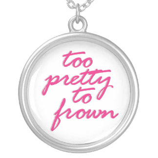 Too Pretty To Frown Round Pendant Necklace