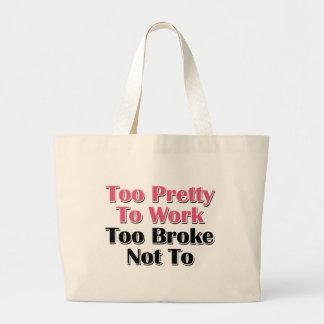 Too Pretty To Work To Broke Not To Jumbo Tote Bag