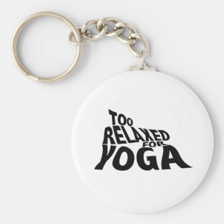 Too Relaxed for Yoga Basic Round Button Keychain