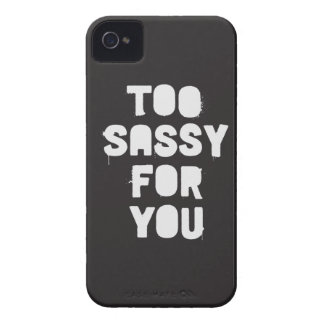 Too sassy for you iPhone 4 Case-Mate case