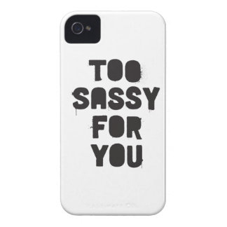 Too sassy for you iPhone 4 cover