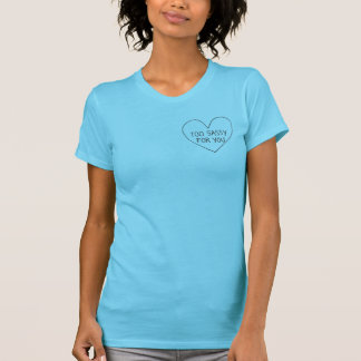 TOO SASSY FOR YOU WOMENS LIGHT BLUE CUTE TEE