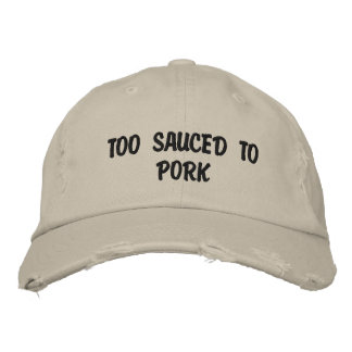 Too Sauced To Pork Embroidered Baseball Cap