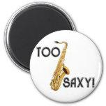 Too Saxy! 2 Inch Round Magnet