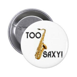 Too Saxy! 2 Inch Round Button