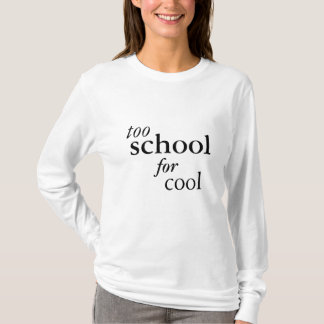 Too School for Cool Long Sleeve White Shirt Womens