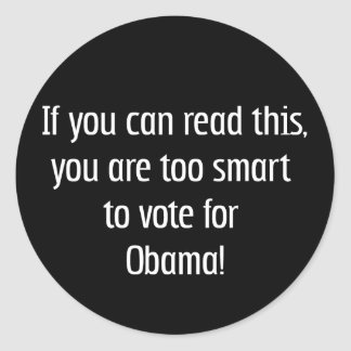 Too smart for Obama t-shirts, pins and more Classic Round Sticker