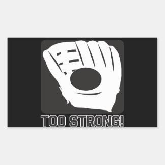 Too Strong Rectangular Sticker