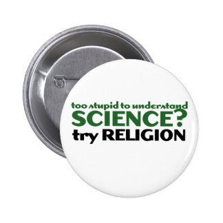 Too Stupid for Science Button