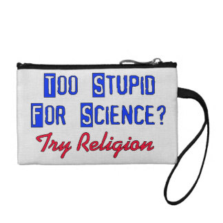 Too Stupid For Science Coin Wallet