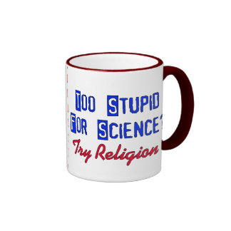 Too Stupid For Science Ringer Coffee Mug