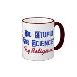 Too Stupid For Science Ringer Coffee Mug