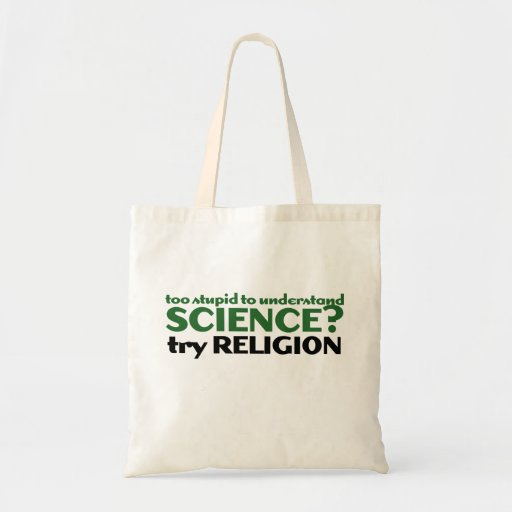 Too Stupid for Science Tote Bags