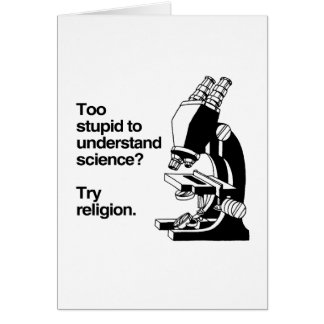 TOO STUPID TO UNDERSTAND SCIENCE -.png Greeting Card