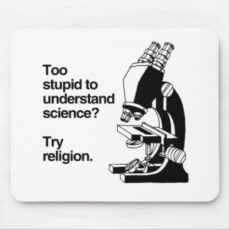 TOO STUPID TO UNDERSTAND SCIENCE -.png Mouse Pad