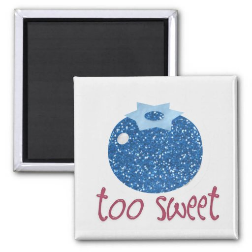 too sweet blueberry magnet