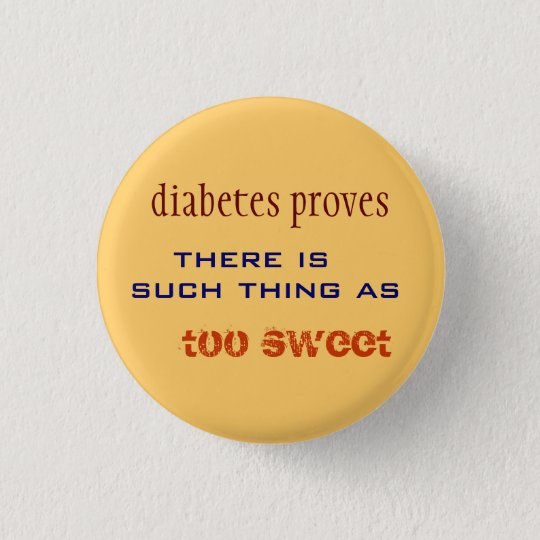 TOO SWEET PINBACK BUTTON