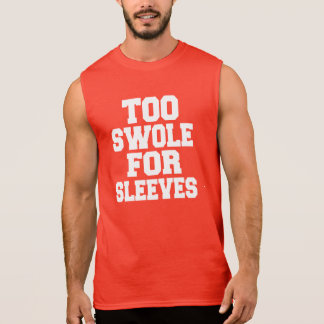 Too Swole for Sleeves funny workout gym fitness Sleeveless Shirt