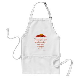 """""""Too Tired to Cook Thanksgiving Feast."""" [b] Adult Apron"""