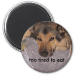 , too tired to eat refrigerator magnets