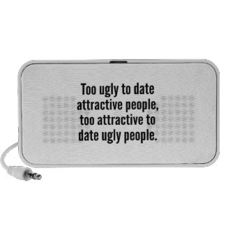 Too Ugly To Date Attractive People Notebook Speaker