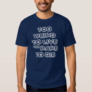 TOO WEIRD TOO RARE T-Shirt