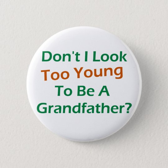 Too Young Grandpa Button