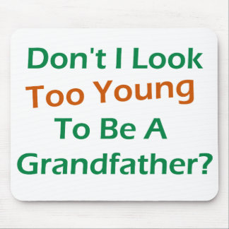 Too Young Grandpa Mouse Pad