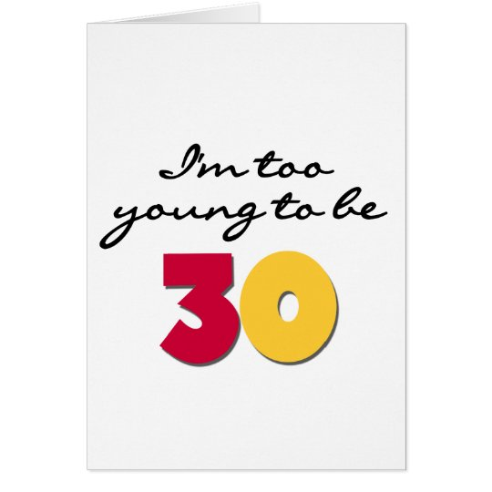 Too Young to be 30 Card