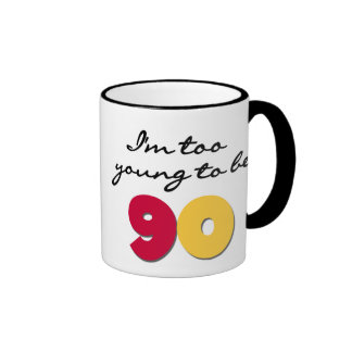 Too Young to Be 90 Ringer Mug
