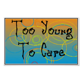 Too Young To Care Poster