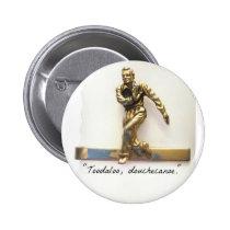 Toodaloo, douchecanoe! pinback button