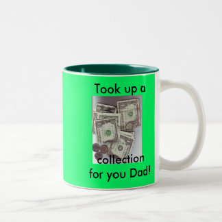 Took Up collection, for dad! Mug